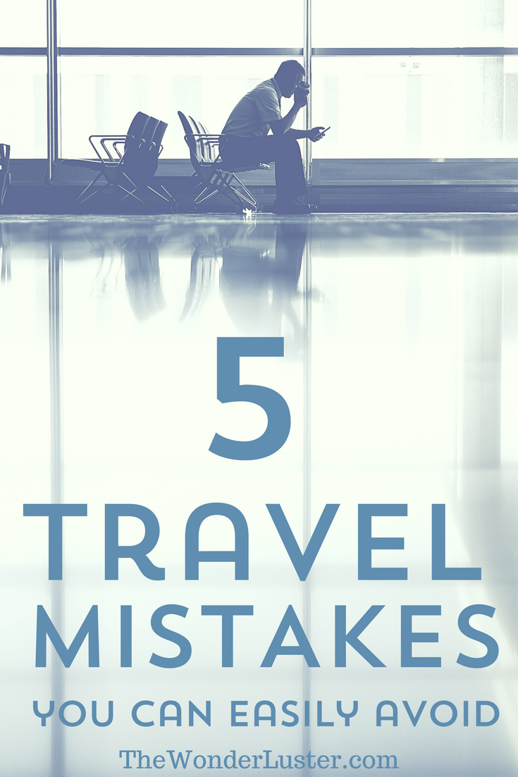 Whether you're a new traveler or seasoned adventurer, everyone runs into travel problems. Here's how to avoid the five I find the most obnoxious.
