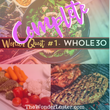 See how I did with my first Wonder Quest: Whole30. (Spoiler alert: it was super difficult and I also got a scary diagnosis.)